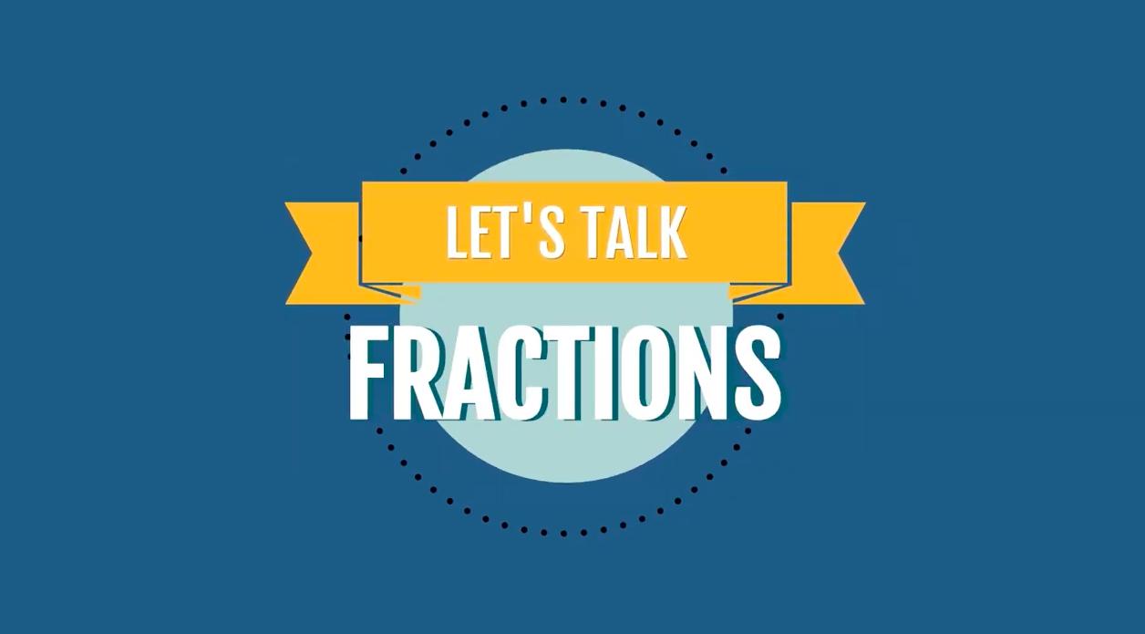 Lets Talk Fractions! Video