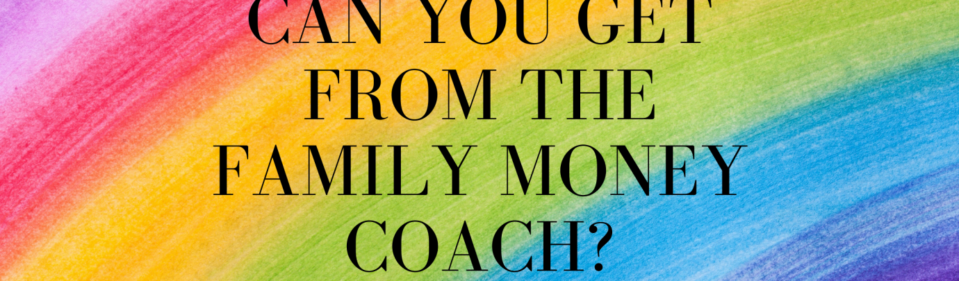 What benefit can The Family Money Coach give you?