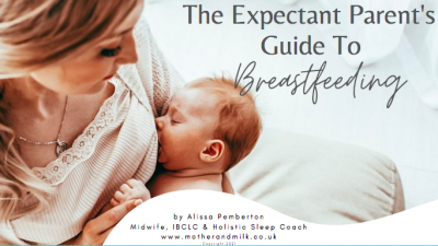 The Expectant Parent's Essential Guide to Breastfeeding